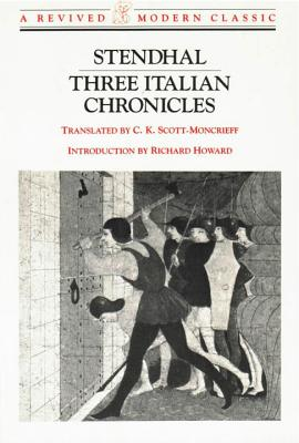 Three Italian Chronicles - Stendhal, and Dhal, Sten, and Scott-Moncrieff, C K (Translated by)