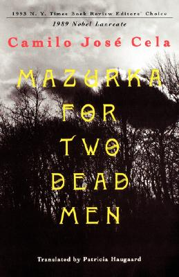 Mazurka for Two Dead Men - Cela, Camilo Jose, and Haugaars, Patricia (Translated by)