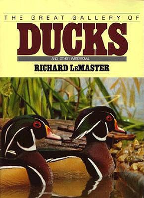 Great Gallery of Ducks and Other Waterfowl - LeMaster, Richard