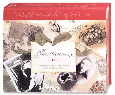 Recollections: A Scrapbook and Guide for Creating Your Own Family Album - Murphey, Sallyann J, and Chronicle Books
