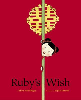 Ruby's Wish - Bridges, Shirin Yim, and Blackall, Sophie (Illustrator)