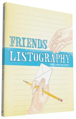 Friends Listography: Our Lives in Lists -