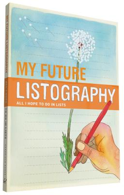 My Future Listography: All I Hope to Do in Lists - Nola, Lisa (Creator)