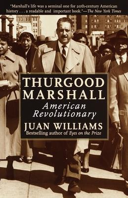 Thurgood Marshall: American Revolutionary - Williams, Juan