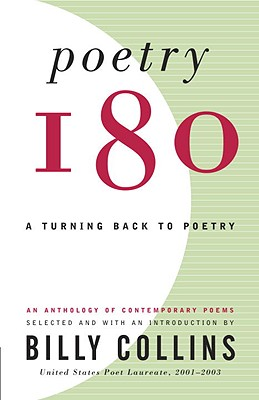 Poetry 180: A Turning Back to Poetry - Collins, Billy, Professor (Editor)