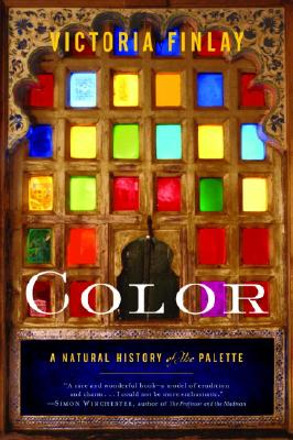 Color: A Natural History of the Palette - Finlay, Victoria