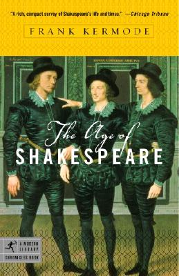 The Age of Shakespeare - Kermode, Frank, Sir