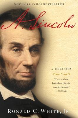 A. Lincoln: A Biography - White, Ronald C, Jr.