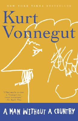 A Man Without a Country - Vonnegut, Kurt, Jr., and Simon, Daniel (Editor)