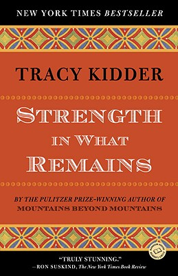 Strength in What Remains - Kidder, Tracy