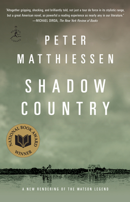 Shadow Country: A New Rendering of the Watson Legend - Matthiessen, Peter