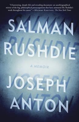Joseph Anton: A Memoir - Rushdie, Salman