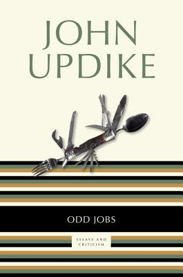 Odd Jobs: Essays and Criticism - Updike, John
