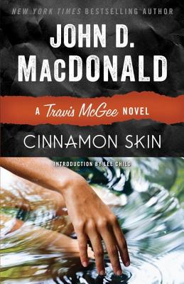 Cinnamon Skin - MacDonald, John D, and Child, Lee (Introduction by)