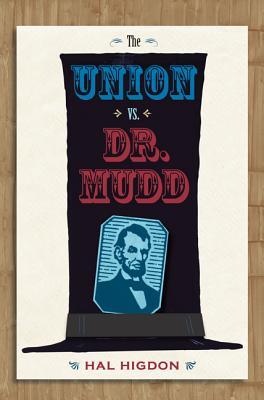 The Union Vs. Dr. Mudd - Higdon, Hal