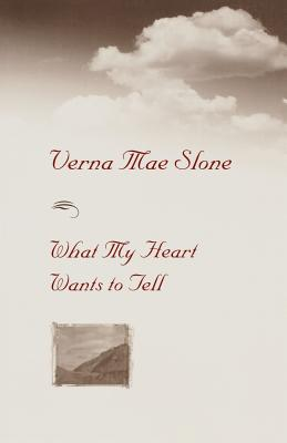 What My Heart Wants to Tell - Slone, Verna Mae
