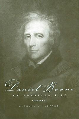 Daniel Boone: An American Life - Lofaro, Michael A, Dr.