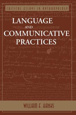 Language and Communicative Practices - Hanks, William F