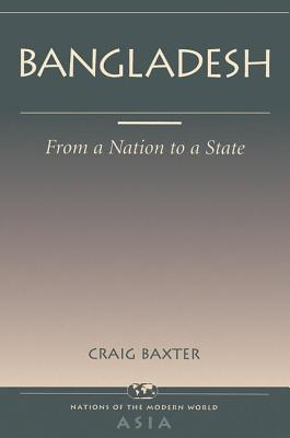 Bangladesh: From a Nation to a State - Baxter, Craig (Preface by)