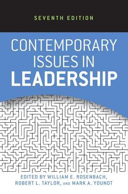 Contemporary Issues in Leadership - Rosenbach, William E, and Taylor, Robert L, M.D., and Youndt, Mark A