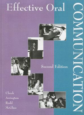 Effective Oral Communication - Cheek, Jimmy G, and Arrington, Larry R, and Rudd, Rick D