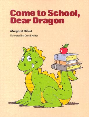 Come to School Dear Dragon, Softcover, Beginning to Read - Hillert, Margaret, and Modern Curriculum Press (Compiled by)