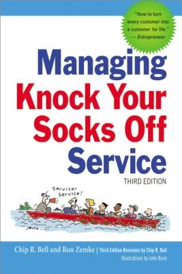 Managing Knock Your Socks Off Service - Bell, Chip R, and Zemke, Ron