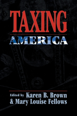 Taxing America - Russell, Glenda, and Brown, Karen B (Editor), and Fellows, Mary L (Editor)
