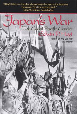 Japan's War: The Great Pacific Conflict - Hoyt, Edwin Palmer