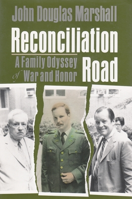 Reconciliation Road: A Family Odyssey of War and Honor - Marshall, John Douglas