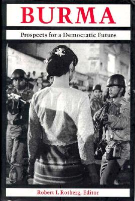 Burma: Prospects for a Democratic Future - Lustig, Nora, and Rotberg, Robert I (Editor)