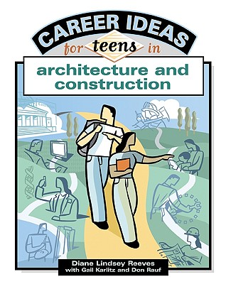 Career Ideas for Teens in Architecture and Construction - Reeves, Diane Lindsey, and Karlitz, Gail