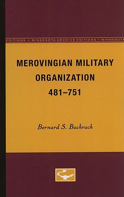 Merovingian Military Organization, 481-751 - Bachrach, Bernard S