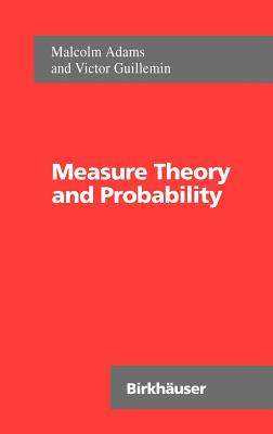 Measure Theory and Probability - Adams, Malcolm Ritchie, and Guillemin, Victor W