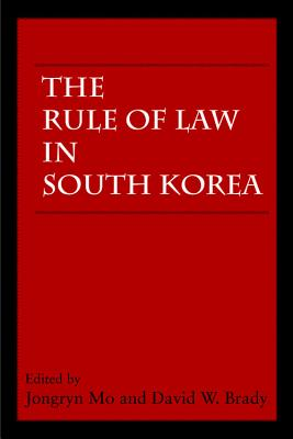The Rule of Law in South Korea - Mo, Jongryn (Editor), and Brady, David W (Editor)