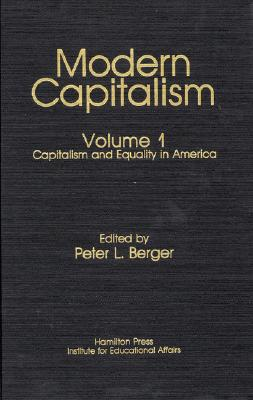 Capitalism and Equality in America: Modern Capitalism - Berger, Peter L
