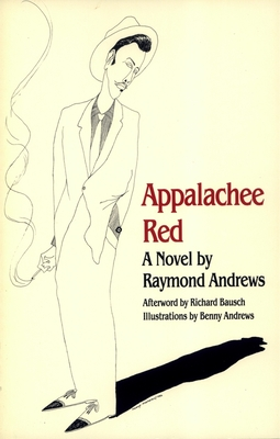 Appalachee Red - Andrews, Raymond, and Bausch, Richard (Foreword by)
