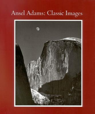 Ansel Adams: Classic Image Essays - Alinder, James, and Adams, Ansel (Photographer), and Szarkowski, John, Mr. (Introduction by)