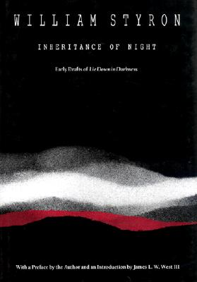 Inheritance of Night-C - Styron, William, and Styron, William, and West, James L W, III (Contributions by)