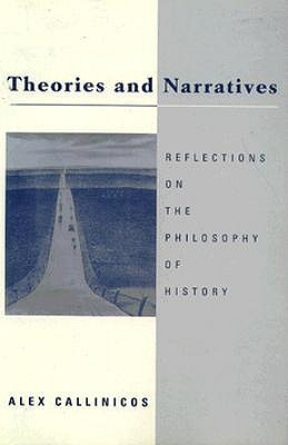 Theories and Narratives-PB - Callinicos, Alex, and Alex Callinicos, and Callinicos