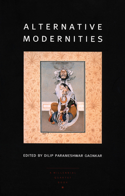 Alternative Modernities - PB - Gaonkar, and Gaonkar, Dilip Parameshwar (Editor), and Dilip Parameshwargaonkar (Editor)