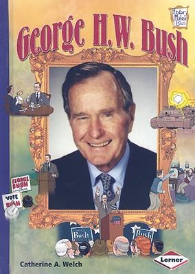 George H.W. Bush - Welch, Catherine A