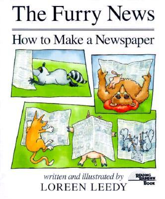 The Furry News: How to Make a Newspaper - Leedy, Loreen