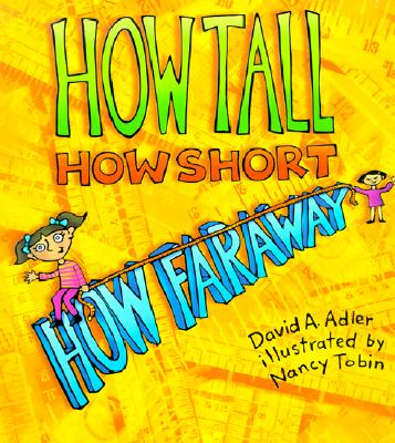 How Tall, How Short, How Faraway - Adler, David A, and Tobin, Nancy (Illustrator)