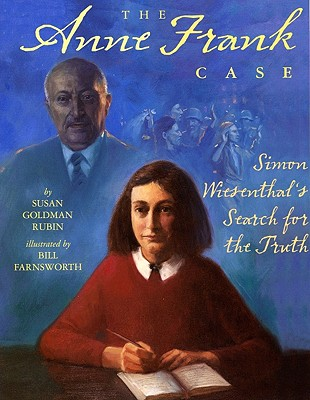 The Anne Frank Case: Simon Wiesenthal's Search for the Truth - Rubin, Susan Goldman