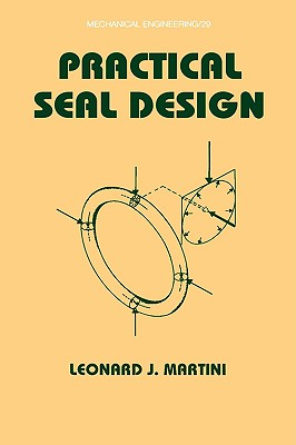 Practical Seal Design - Martini, Leonard J, and Martini