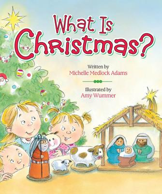 What Is Christmas? - Adams, Michelle Medlock