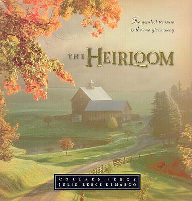 The Heirloom - Reece, Colleen L, and Reece-DeMarco, Julie