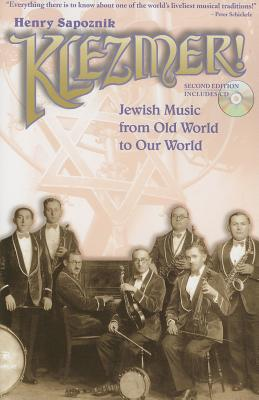 Klezmer!: Jewish Music from Old World to Our World - Sapoznik, Henry