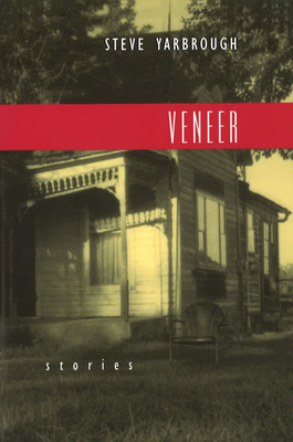 Veneer Veneer Veneer: Stories Stories Stories - Yarbrough, Steve, Mr.